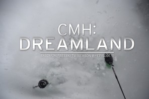 CMH Dreamland – Salomon Freeski TV S8 E02