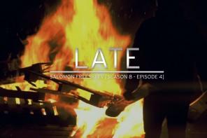 Late – Salomon Freeski TV S8 E04